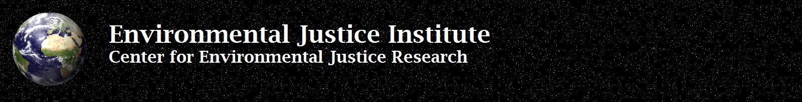 The Environmental Justice Institute - Center for Environmental Justice Studies